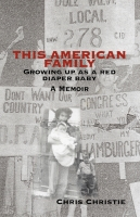 This American Family: Growing Up as a Red Diaper Baby by Christine Christie
