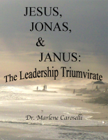 Jesus, Janus, & Jonas: The Leadership Triumvirate by Marlene Caroselli
