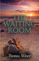 THE WAITING ROOM by Thomas Milner