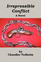 Irrepressible Conflict by Chandler Tedholm