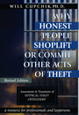 WHY HONEST PEOPLE SHOPLIFT OR COMMIT OTHER ACTS OF THEFT: Assessment and Treatment of Atypical Theft Offenders by Dr. Will Cupchik