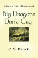 Big Dragons Don't Cry by C.M. Barrett