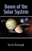Dawn of the Solar System by David Harbaugh