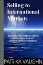 Selling to International Markets by Patrika Vaughn