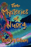 The Mysteries of Nuorg by Chris McCollum