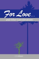 For Love...and Other Considerations by C.J. Gilmore