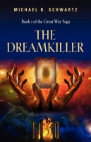 The Dreamkiller: Book One of The Great War Saga by Michael Schwartz