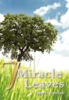 7 Miracle Leaves by Larry Fowler