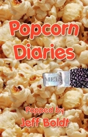 Popcorn Diaries by Jeffrey Boldt