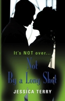 Not By a Long Shot by Jessica Terry