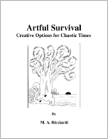 Artful Survival - Creative Options for Chaotic Times by M. A. Ricciardi