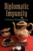 Diplomatic Impunity: A Viennese Christmas Mystery by Jaya Gulhaugen