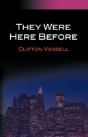 They Were Here Before by Clifton Vassell