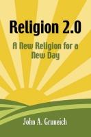 Religion 2.0 by John Gruneich