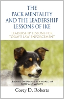 The Pack Mentality and the Leadership Lessons of Ike by Corey D. Roberts