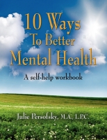 10 Ways to Better Mental Health by Julie Persofsky