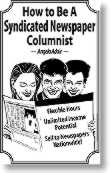 How To Be A Syndicated Newspaper Columnist by Angela Hoy