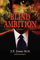 Blind Ambition: A Novel by J.Y. Jones