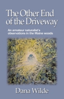 The Other End of the Driveway by Dana Wilde
