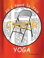 All I Need Is This CHAIR YOGA by Wilma Carter