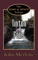 TINTON FALLS: Third Book of the 'Time and Space' Trilogy by John Merlette
