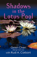 Shadows in the Lotus Pool by Gwen Chen and Rudi Carboni