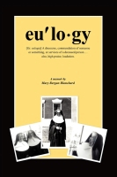 EULOGY - Second Edition by Mary Bergan Blanchard
