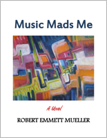 Music Mads Me by Robert E Mueller