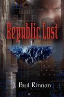 Republic Lost by J. Paul Rinnan
