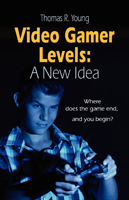 Video Gamer Levels: A New Idea by Thomas Young