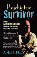 Psychiatric Survivor by A. Mark Bedillion M.S. Ed., C.A.P