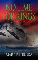 No Time For Kings by Mark Petruska