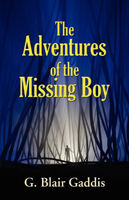 The Adventures of the Missing Boy by G. BLAIR GADDIS