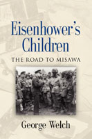 EISENHOWER'S CHILDREN: The Road to Misawa by George Welch