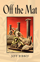 OFF THE MAT by Jeff Bibbey