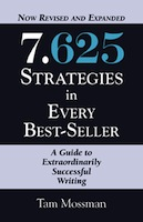 7.625 STRATEGIES IN EVERY BEST-SELLER - Revised and Expanded Edition by Tam Mossman