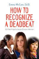 How to Recognize A Deadbeat: 101 Red Flags for Single Christian Women by Emma McCain, Ed.D.