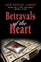 SUM OF LIFE - Betrayals of the Heart by John Patrick Lamont