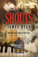 SHOUTS: The Great War Comes to New York by James Ryan