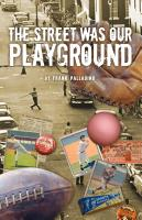 The Street Was Our Playground by Frank Palladino