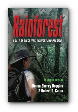 Rainforest: A Tale of Discovery, Intrigue & Passion by Donna Sherry Boggins & Robert S. Catan