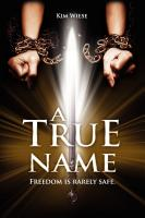 A True Name by Leslie Kim Wiese