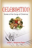 CELEBRATION: Stories of the Songs of Christmas by Linda Hargrove-Teets