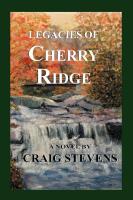 LEGACIES OF CHERRY RIDGE by Craig Stevens