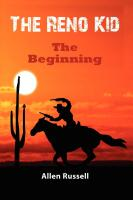 """THE RENO KID - """"The Beginning"""" by Allen Russell"""