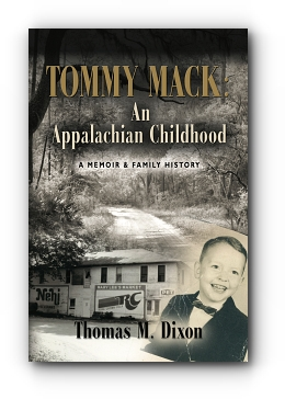 TOMMY MACK: An Appalachian Childhood by Thomas Dixon