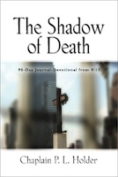 THE SHADOW OF DEATH: 90-Day Journal-Devotional from 9/11 by Chaplain P. L. Holder
