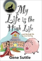 My Life is the High Life by Gene Suttle