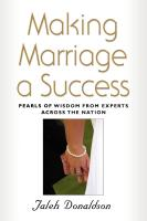 MAKING MARRIAGE A SUCCESS: Pearls of Wisdom from Experts Across the Nation by Jaleh Donaldson
