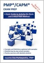 PMP®/CAPM® EXAM PREP: A Basic Guide to Activity-On-Node and Critical Path Method by Jayanta DasPurkayastha